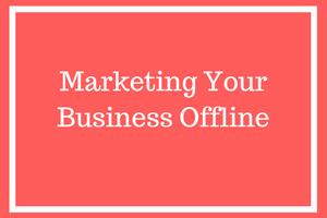 Marketing Your Online Business Offline