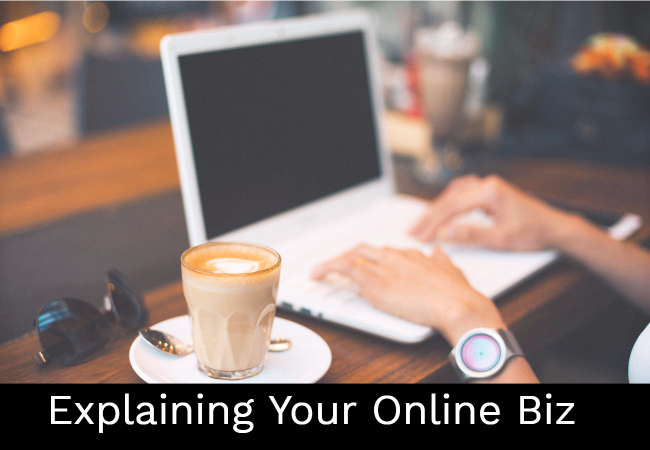 Effectively Explaining Your Products And Services As An Online Business