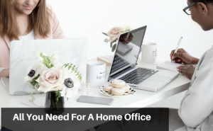 All You Need For A Home Office Is ..