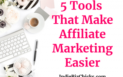5 Tools That Make Affiliate Marketing Easier