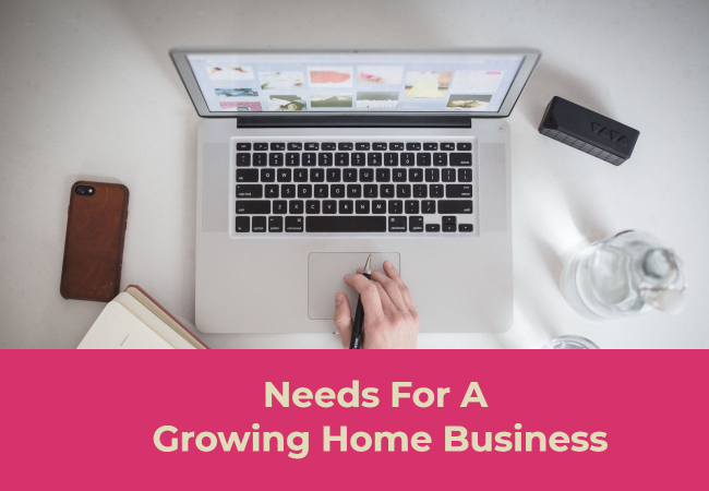 Needs For A Growing Home Business