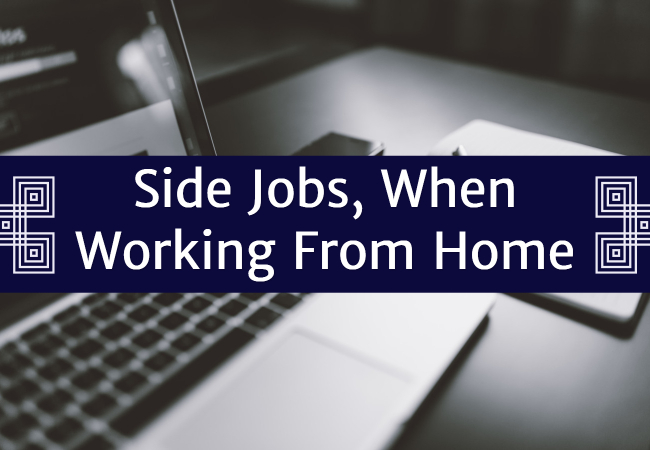 Surprising Side Jobs When Working From Home