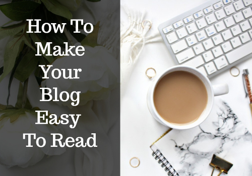 How To Make Your Blog Easy To Read
